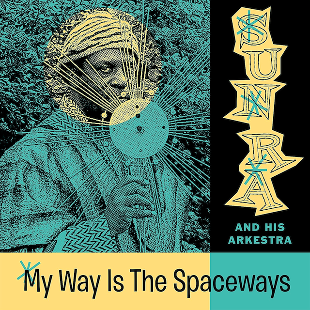 My Way Is The Spaceways, by Sun Ra
