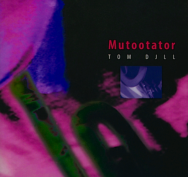 Mutootator, by Tom Djll and various accomplices