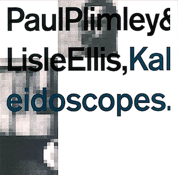 Paul Plimley & Lisle Ellis' Kaleidoscopes - The Ornette Coleman Songbook