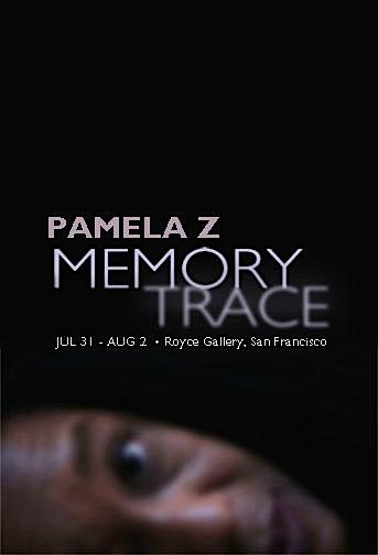 Pamela Z's Memory Trace