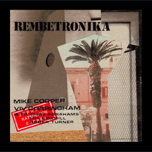 Rembetronika (Ρεμπέτρονικα), by Viv Corringham, Mike Cooper, and friends